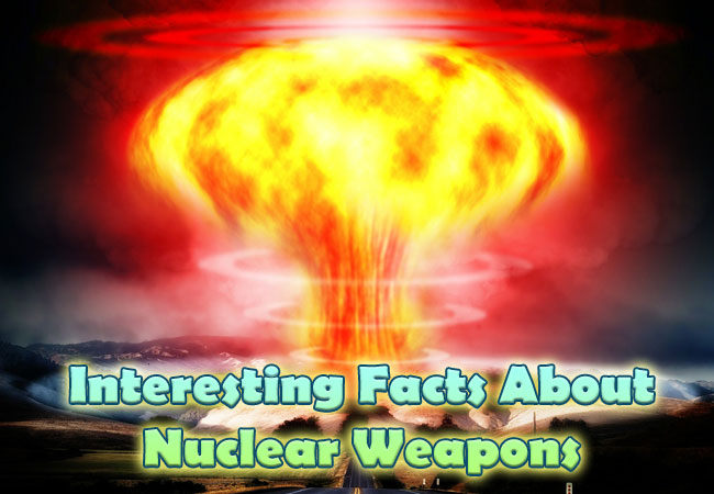 Photo of Interesting Facts About Nuclear Weapons