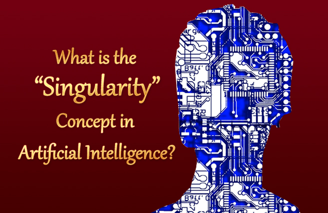 "What is the ""Singularity"" Concept in Artificial Intelligence?"